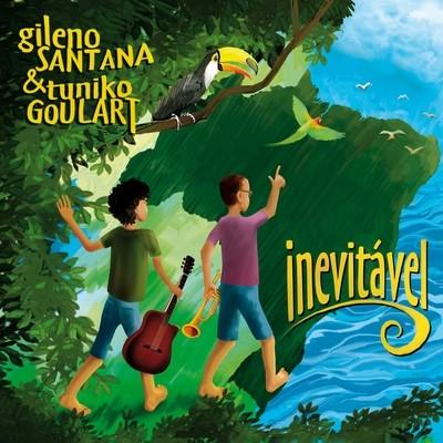GILENO SANTANA & TUNIKO GOULART  «Inevitável»
