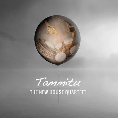 THE NEW HOUSE QUARTETT   «Tammitu»
