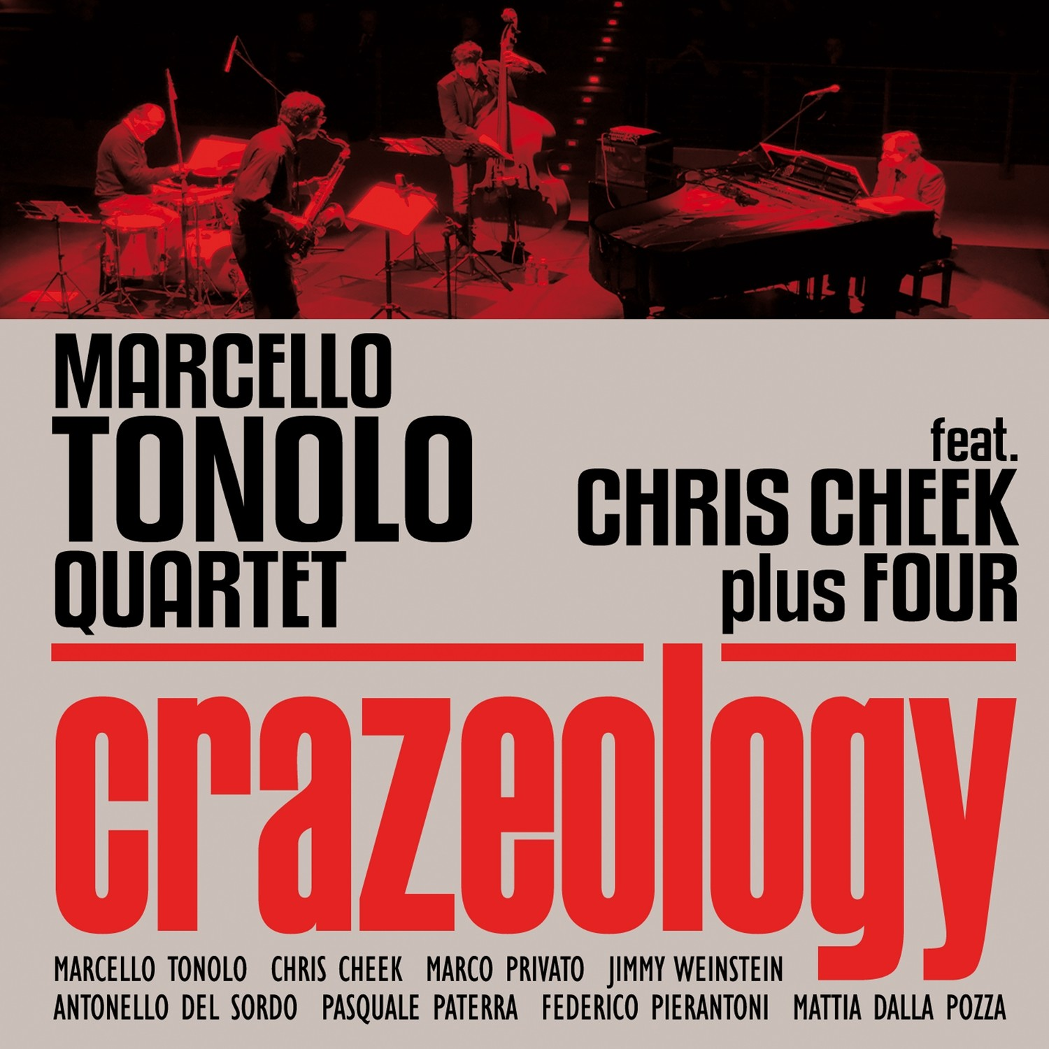 MARCELLO TONOLO QUARTET feat. CHRIS CHEEK plus FOUR   «Crazeology»