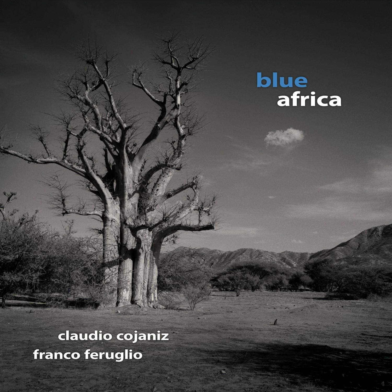 CLAUDIO COJANIZ – FRANCO FERUGLIO   «Blue Africa»