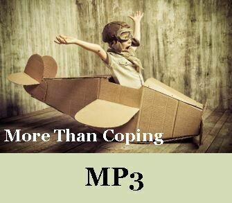 More Than Coping, MP3 by Alaine Pakkala, Ph.D.