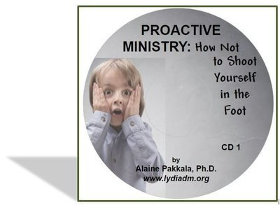 Proactive Ministry:  How NOT to Shoot Yourself in the Foot, MP3 - by Alaine Pakkala, Ph.D.