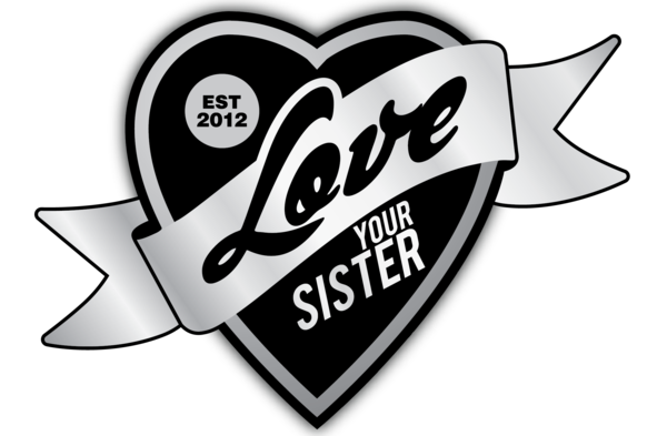 Love Your Sister