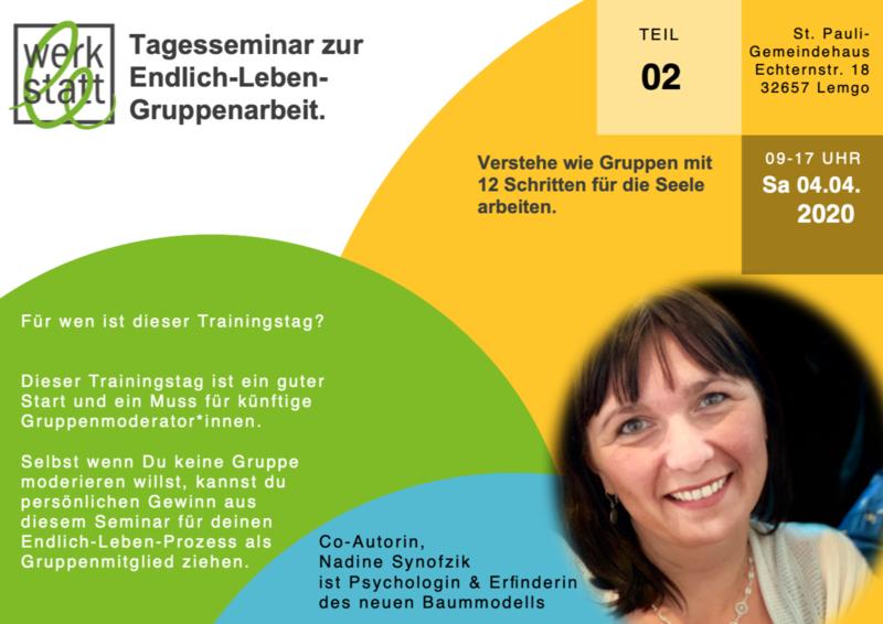 Wie? Lerne die Arbeitsweise von Endlich-Leben-Gruppen kennen. Vertiefungstag mit Nadine Synofzik Sa. 12. 9. 2020, 9-17 Uhr