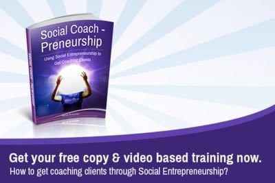Gaining Coaching Clients Through Social Entrepreneurship 002