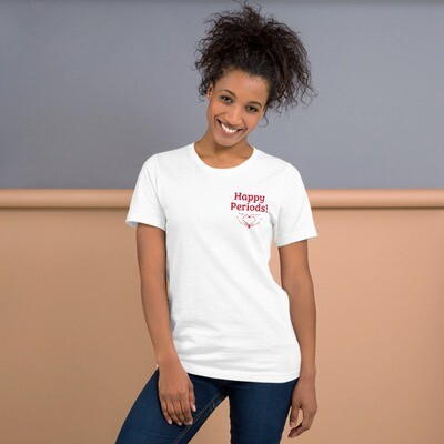 Happy Periods! T-Shirt