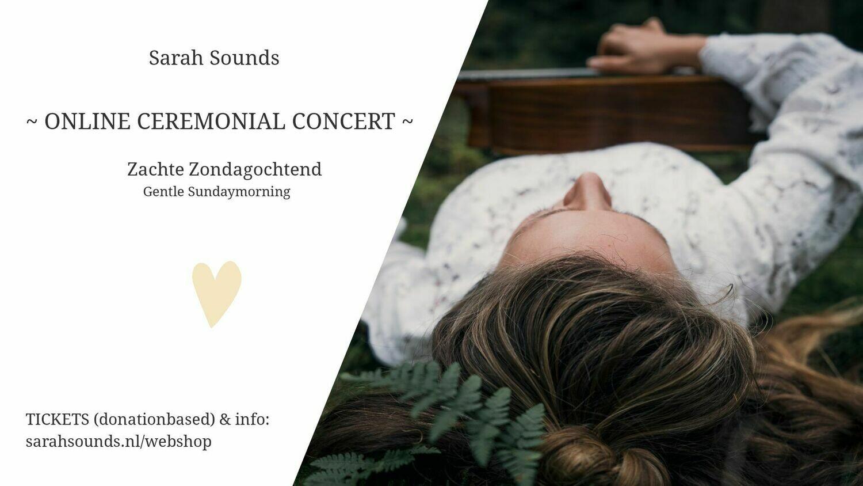 Online Ceremonial Concert - Zachte Zondagochtend