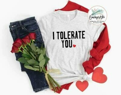 I Tolerate You Tee