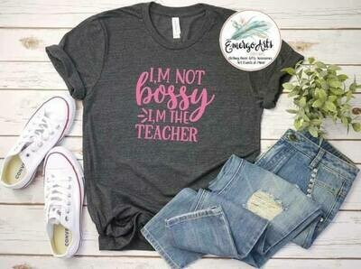 Not Bossy Teacher Tee