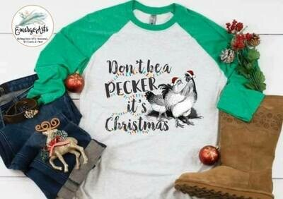 Dont be a Pecker Raglan or Tee