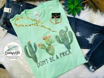 Don't Be a Prick Cactus Tee