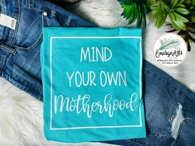 Mind your Motherhood Tee