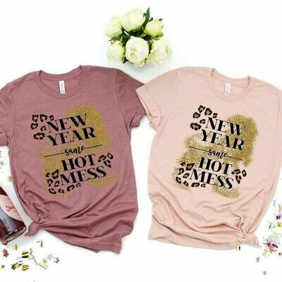 New Year Hot Mess Tee - Customize