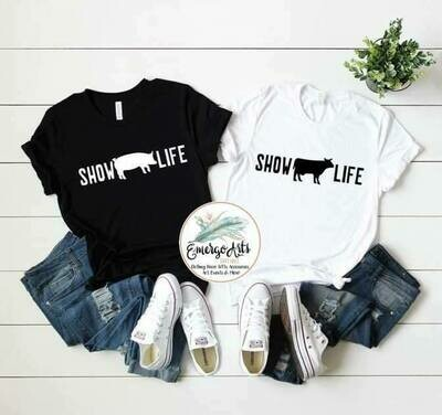 Show Life Tee - Customize