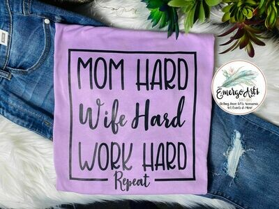 Mom Wife Work Hard Tee