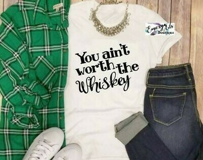 Worth the Whiskey - Tee
