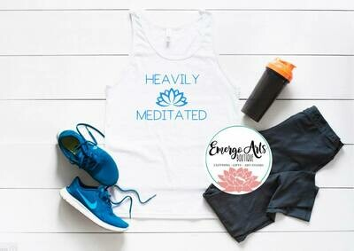 Heavily Meditated Tank or Tee