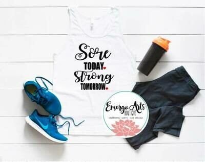 Sore Today Strong Tomorrow Tank or Tee