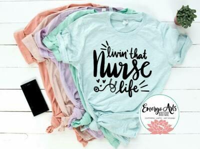 Livin that Nurse Life Tee