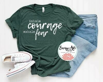 Inhale Courage Exhale Fear Tee