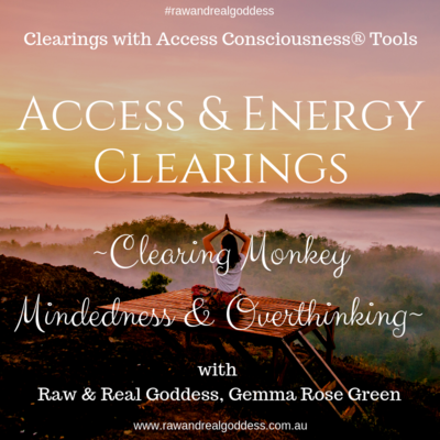 Clearing Monkey Mindedness & Overthinking - Access & Energy Clearing.
