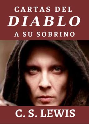 CARTAS DEL DIABLO A SU SOBRINO - C. S. LEWIS