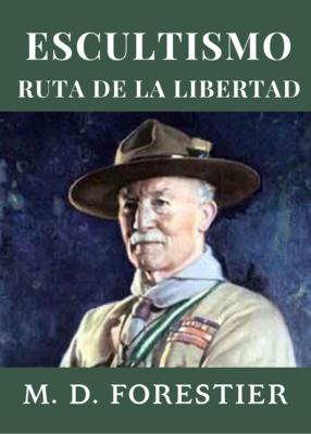 ESCULTISMO, RUTA DE LIBERTAD - M. D. FORESTIER