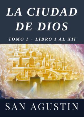 LA CIUDAD DE DIOS - SAN AGUSTIN
