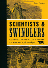 Scientists & Swindlers - Consulting On Coal And Oil In America, 1820-1890