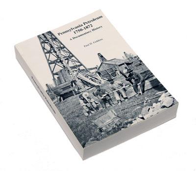 Pennsylvania Petroleum, 1750-1872; A Documentary History