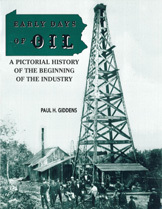 Early Days of OIL - A Pictorial History of the Beginning of the Industry
