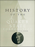 History of the Quaker State Corporation – In Memory of Lee R. Forker