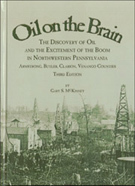 Oil On The Brain: The Discovery of Oil and the Excitement of the Boom in Northwestern, Pennsylvania