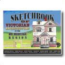 Sketchbook of Victorian Architecture in the Oil Heritage Region