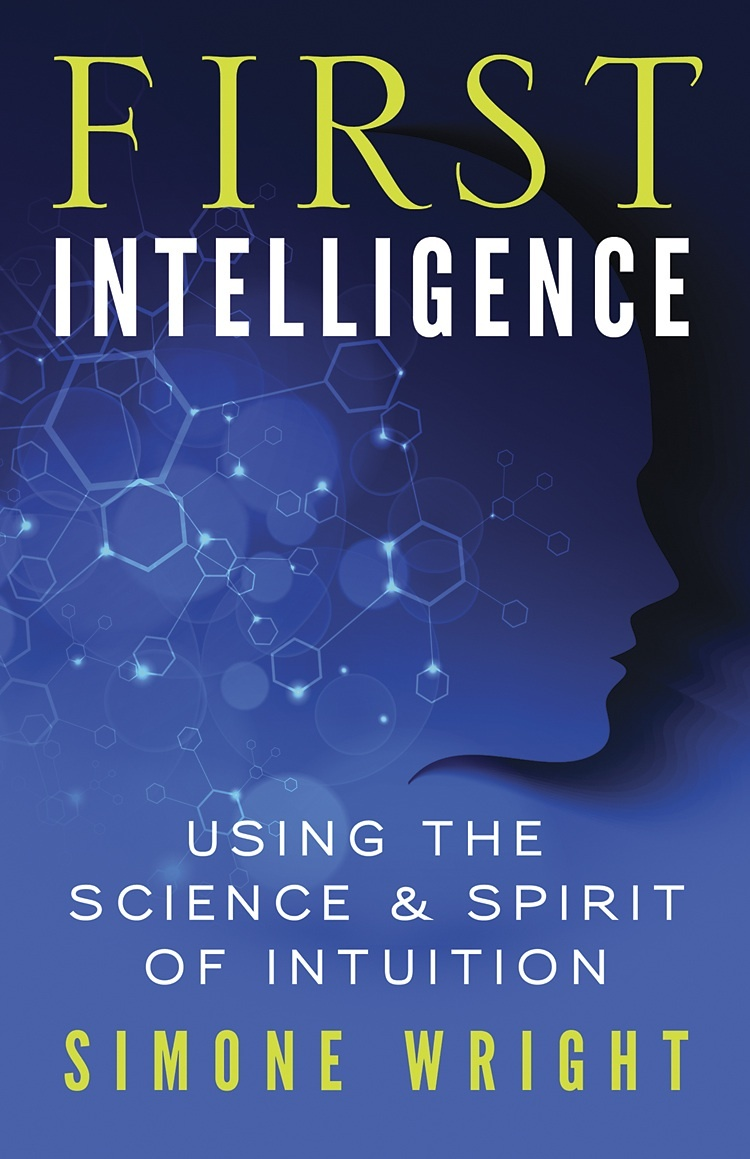 First Intelligence ~ Using the Science and Spirit of Intuition (Signed Copy) FI-NWL-14