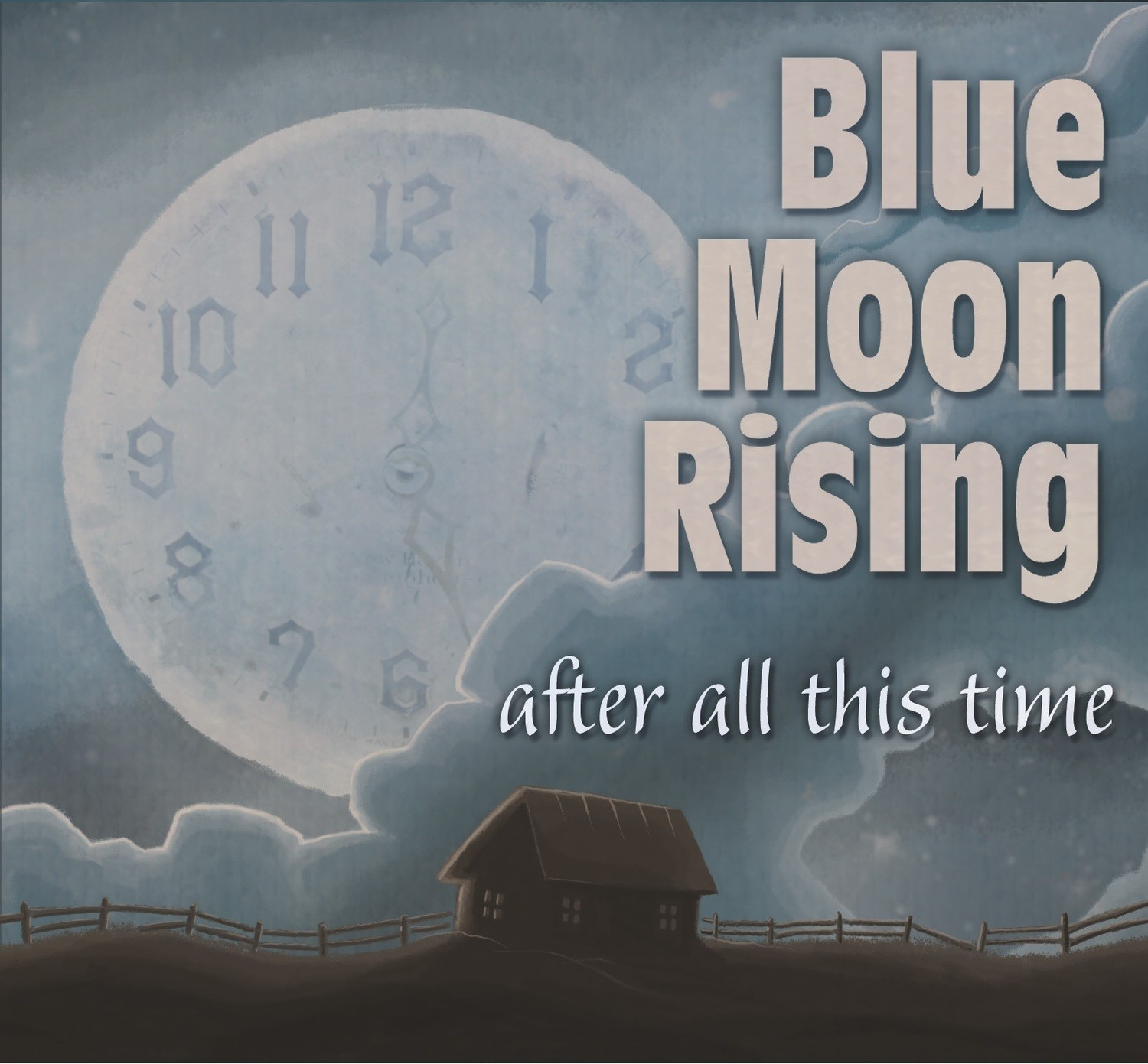 Blue Moon Rising - After All This Time  (Ships 5/17/2019)