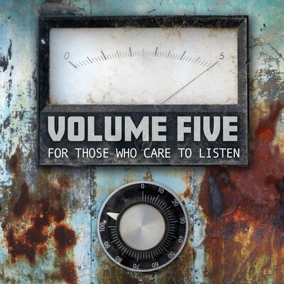 Volume Five - For Those Who Care To Listen(Ships 10/24)