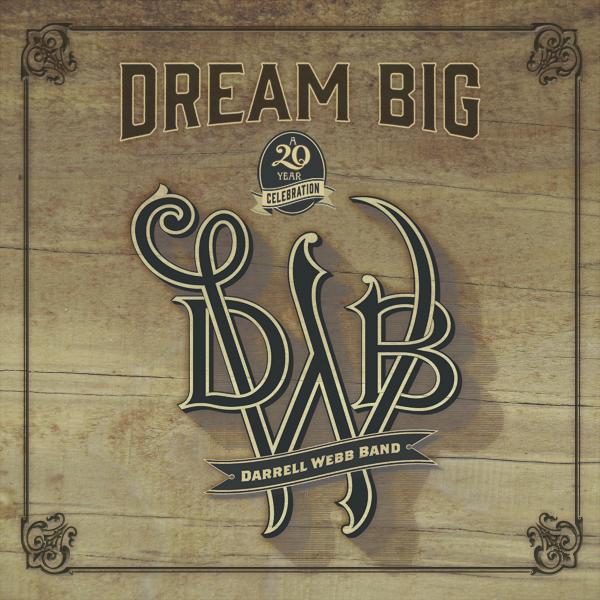 Darrell Webb - DREAM BIG 799666642289