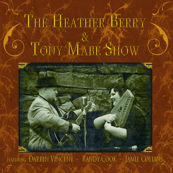 Heather Berry & Tony Mabe Show 643157420590