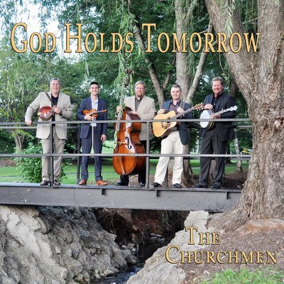The Churchmen - God Holds Tomorrow