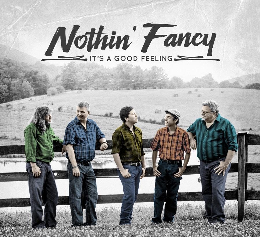 Nothin' Fancy - It's A Good Feeling 799666642951