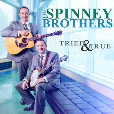 The Spinney Brothers - Tried & True