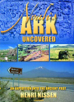Noah's Ark Uncovered: The Search for Noah's Ark