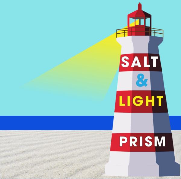 Salt and Light Prism Arts