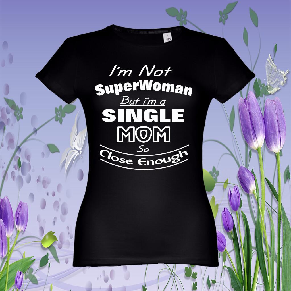 """T-Shirt """"Single Mom"""""""