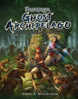 Frostgrave: Ghost Archipelago Fantasy Wargames in the Lost Isles