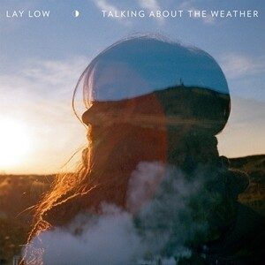 Lay Low - Talking About The Weather LP