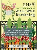 Little Book Of Small Space Gardening