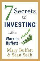7 Secrets to Investing Like Warren Buffet