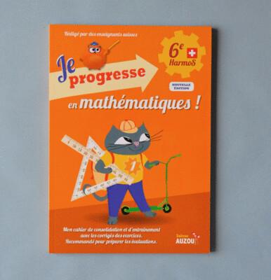 Je progresse en mathématiques - 6e Harmos